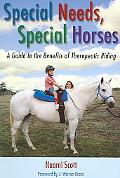 Special Needs, Special Horses A Guide to the Benefits of Therapeutic Riding