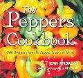 Peppers Cookbook 200 Recipes From The Pepper Lady's Kitchen