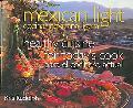 Mexican Light / Cocina Mexicana Ligera Healthy Cuisine for Today's Cook / Para El Cocinero A...