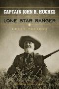 Captain John R. Hughes, Lone Star Ranger (Frances B. Vick Series)