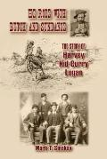 He Rode with Butch and Sundance : The Story of Harvey Kid Curry Logan