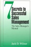 7 Secrets to Successful Sales Management The Sales Manager's Manual