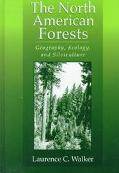 North American Forests Geography, Ecology, and Silviculture