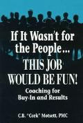 If It Wasn't for the People...This Job Would Be Fun! Coaching for Buy-In and Results