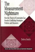 Measurement Nightmare How the Theory of Constraints Can Resolve Conflicting Strategies, Poli...