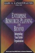 Enterprise Resources Planning and Beyond Integrating Your Entire Organization