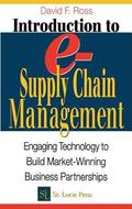 Introduction to E-Supply Chain Management Engaging Technology to Build Market-Winning Busine...