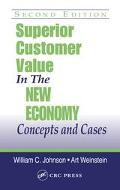Superior Customer Value in the New Economy Concepts and Cases