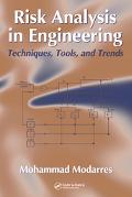Risk Analysis In Engineering Techniques, Tools, And Trends