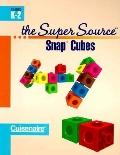 Super Source for Snap Cubes,grades K-2