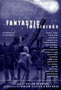 Fantastic Imaginings An Anthology of Discovery