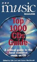 BBC Music Magazine Top 1000 CDs Guide: A Critical Guide to the Best Classical Music on CD - ...