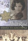 Alma Rose: Vienna to Auschwitz - Richard Newman - Hardcover