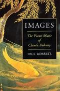 Images The Piano Music of Claude Debussey
