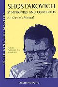 Shostakovich Symphonies and Concertos An Owner's Manual