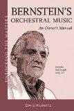 Bernsteins Orchestral Music: An Owners Manual - Unlocking the Masters Series No. 22