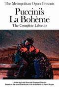 Metropolitan Opera Presents: Puccini's la Boheme : The Complete Libretto