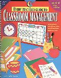 Every Teacher's Guide to Classroom Mgmt