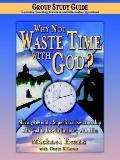Why Not Waste Time With God Group