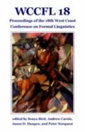 Wccfl 18 : Proceedings of the 18th West Coast Conference on Formal Linguistics
