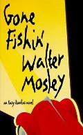 Gone Fishin' An Easy Rawlins Novel