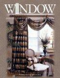 The Window: Inspired Ideas for Framing Your View (Leisure Arts #3422)
