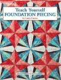 Teach Yourself Foundation Piecing  (Leisure Arts #3645)