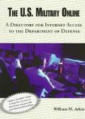 The U.S. Military Online: A Directory for Internet Access to the Department of Defense - Wil...