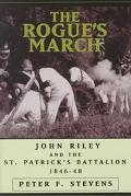 Rogue's March John Riley and the St.Patrick's Battalion