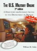 U. S. Military Online: A Directory for Internet Access to the Department of Defense - Willia...