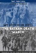 My Hitch in Hell The Bataan Death March