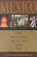 Mexico From Montezuma to the Fall of the Pri