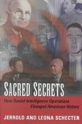Sacred Secrets How Soviet Intelligence Operations Changed American History