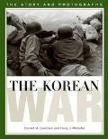 Korean War The Story and Photographs