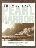 Way It Was Pearl Harbor  The Original Photographs