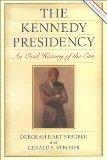 The Kennedy Presidency: An Oral History of the Era, Revised Edition (Presidential Oral Histo...