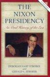 The Nixon Presidency: An Oral History of the Era, Revised Edition (Presidential Oral Histories)