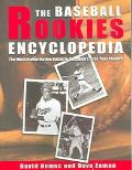 Baseball Rookies Encyclopedia The Most Authoritative Guide to Baseball's First-Year Players