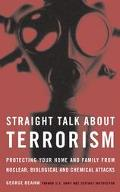 Straight Talk About Terrorism Protecting Your Home and Family from Nuclear, Biological, and ...