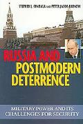 Russia And Postmodern Deterrence Military Power And Its Challenges for Security