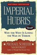 Imperial Hubris Why The West Is Losing The War On Terror