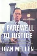 Farewell to Justice Jim Garrison, JFK's Assassination, And the Case That Should Have Changed...