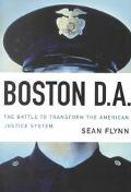 Boston D. A.: The Battle to Transform the American Justice System