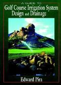 Guide to Golf Course Irrigation System Design and Drainage