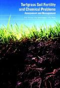 Turfgrass Soil Fertility and Chemical Problems Assessment and Management