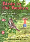 Birds in the Bushes A Story About Margaret Morse Nice