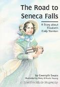 Road to Seneca Falls A Story About Elizabeth Cady Stanton