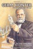 Germ Hunter: A Story about Louis Pasteur (Creative Minds Biography)