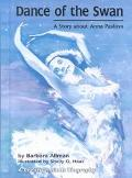 Dance of the Swan A Story About Anna Pavlova