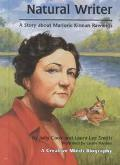 Natural Writer A Story About Marjorie Kinnan Rawlings